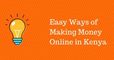 Easy Ways to Make Money Online in Kenya